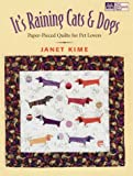 It's Raining Cats and Dogs: Paper-Pieced Quilts for Pet Lovers
