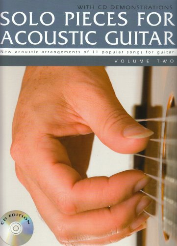Solo Pieces for Acoustic Guitar: New Acoustic Arrangements of 11 Popular Songs for Guitar