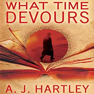 What Time Devours | [A. J. Hartley]