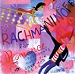 Rachmaninoff for Romance: Passionate...
