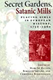 Secret Gardens, Satanic Mills: Placing Girls in European History, 1750-1960