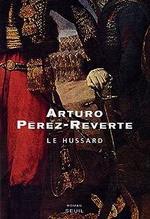 Le hussard : roman, Pérez-Reverte, Arturo