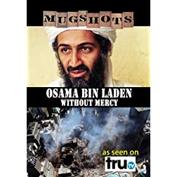 Mugshots: Osama Bin Laden - Osama Dead: Without Mercy (Amazon.com exclusive)
