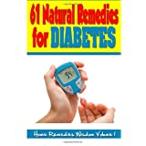 61 Natural Remedies For Diabetes: Home Remedies Wisdom, Volume 1 ~ Sydney Johnston