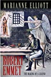 img - for Robert Emmet: The Making of a Legend book / textbook / text book