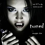 Turned: Book #1 in the Vampire Journals | [Morgan Rice]