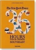 Barbara Ireland The New York Times 36 Hours: USA & Canada. Southeast (36 Hours (Taschen)) by Ireland, Barbara published by Taschen GmbH (2013)