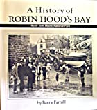 Barrie Farnill A History of Robin Hood's Bay: The Story of a Yorkshire Community