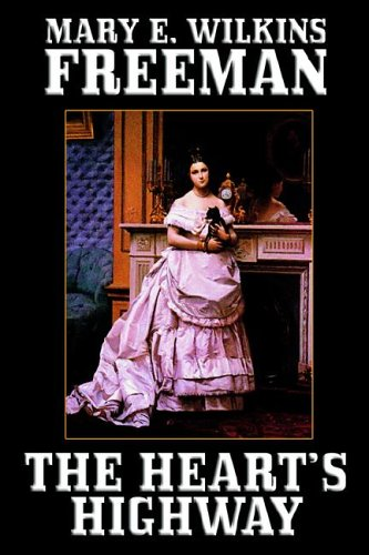 The Heart's Highway: A Romance of Virginia in the Seventeenth Century