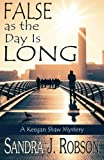 False as the Day Is Long: A Keegan Shaw Mystery (Keegan Shaw Mysteries)