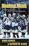 Hockey Tonk:  The Amazing Story of the Nashville Predators (0785268413) by Leipold, Craig