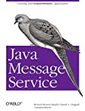 Java Message Service (O'Reilly Java Series) (0596000685) by Richard Monson-Haefel
