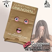 The Unknown Comic Collection: Journey Thru the Unknown and the Kardashians Joke Book (       UNABRIDGED) by The Unknown Comic, aka Murray Langston Narrated by Murray Langston