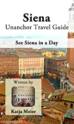 Siena Unanchor Travel Guide - See Siena in a Day