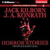 Horror Stories: Twenty Six Scary Tales | [Jack Kilborn, J. A. Konrath]