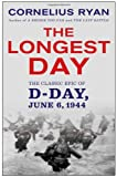 The Longest Day: The Classic Epic of D-Day (0671890913) by Ryan, Cornelius