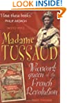 Madame Tussaud: Waxwork Queen of the...