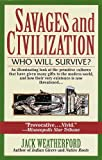 Savages and Civilization: Who Will Survive? (0449909573) by Weatherford, Jack