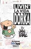 Livin' La Vida Dorka (The complete Dork Tower comic strip collection, Vol. 4) (1930964420) by Kovalic, John