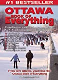 Ottawa Book of Everything: Everything You Wanted to Know About Ottawa and Were Going to Ask Anyway by Art Montague (2007-08-01)