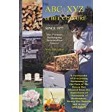The ABC & XYZ of Bee Culture: An Encyclopedia Pertaining to the Scientific and Practical Culture of Honey Bees ~ Kim Flottum