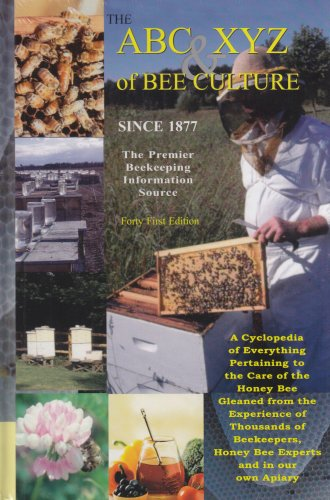 The ABC  XYZ of Bee Culture An Encyclopedia Pertaining to the Scientific and Practical Culture of Honey Bees093607034X : image