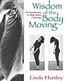 img - for Wisdom of the Body Moving: An Introduction to Body-Mind Centering book / textbook / text book