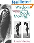 The Wisdom of the Body Moving: An Int...