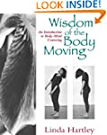 Wisdom of the Body Moving: An Introdu...
