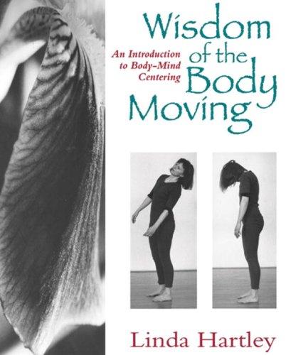 Wisdom of the Body Moving /Anglais