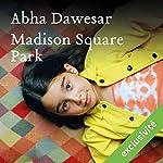Madison Square Park | Abha Dawesar