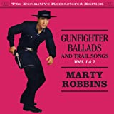 Gunfighter Ballads and Trail Songs Vols. 1 & 2 (Bonus Track Version) ~ Marty Robbins