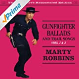 Gunfighter Ballads and Trail Songs Vols. 1 & 2 (Bonus Track Version)