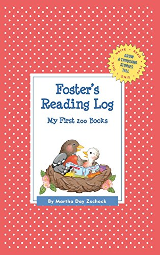 Foster's Reading Log: My First 200 Books (Gatst) (Grow a Thousand Stories Tall)