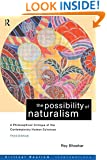 The Possibility of Naturalism: A philosophical critique of the contemporary human sciences (Critical Realism: Interventions)