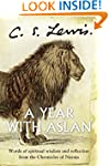 A Year With Aslan: Words of Wisdom an...