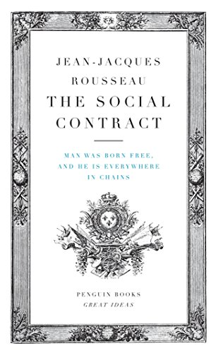The Social Contract: Man Was Born Free, and He Is Everywhere in Chains (Penguin Great Ideas) [Rousseau, Jean-Jacques] (Tapa Blanda)