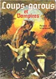 echange, troc Roland Villeneuve - Loups-garous et vampires