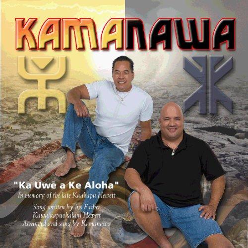 Ka Uwe a Ke Aloha by Kawaikapuokalani Hewett (feat. Kamanawa)