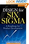 Design for Six Sigma: A Roadmap for P...