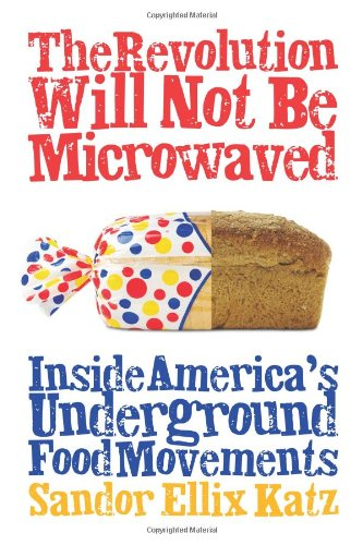 The Revolution Will Not Be Microwaved: Inside America's...