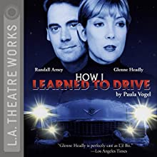 How I Learned to Drive  by Paula Vogel Narrated by Glenne Headly, Randall Arney, Joy Gregory, Paul Mercier, Rondi Reed