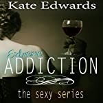 Extreme Addiction: The Sexy Series, Book 2 | Kate Edwards