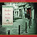 Murder in the Marais: An Aimee Leduc Investigation Audiobook by Cara Black Narrated by Carine Montbertrand