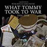 What Tommy took to War, 1914-18 (Shire General)