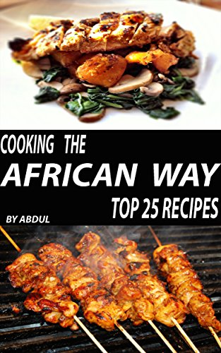 Top 25 African Recipes |  Get Top 25 Famous African Recipes Now by Abdul Haseeb
