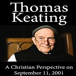 Christian Perspective on September 11, 2001 | [Thomas Keating]