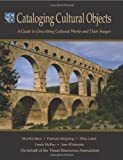 img - for Cataloging Cultural Objects: A Guide to Describing Cultural Works and Their Images book / textbook / text book