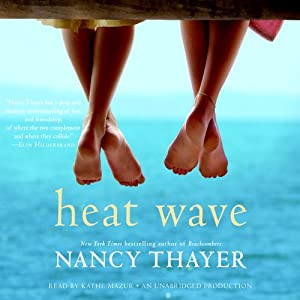 Heat Wave: A Novel | [Nancy Thayer]