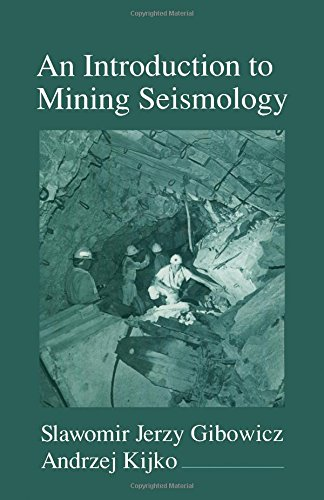 An Introduction to Mining Seismology (International Geophysics)